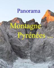 """Conférence ; Panorama   """" Montagne, Pyrénées,..."""""""